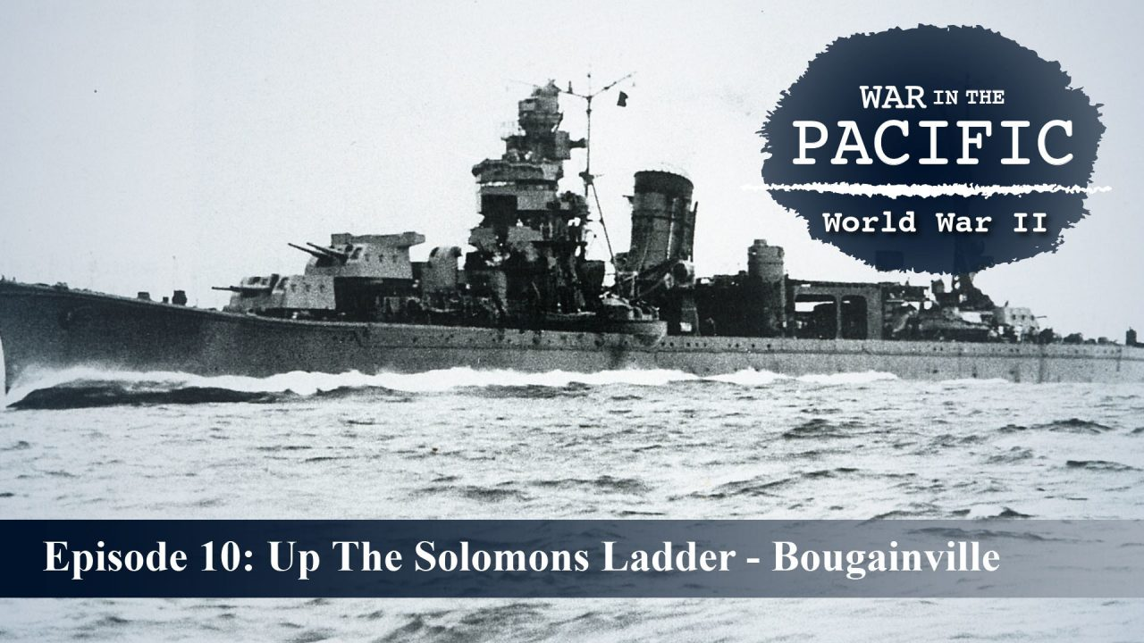 War In The Pacific – Episode 10: Up The Solomons Ladder – Bougainville