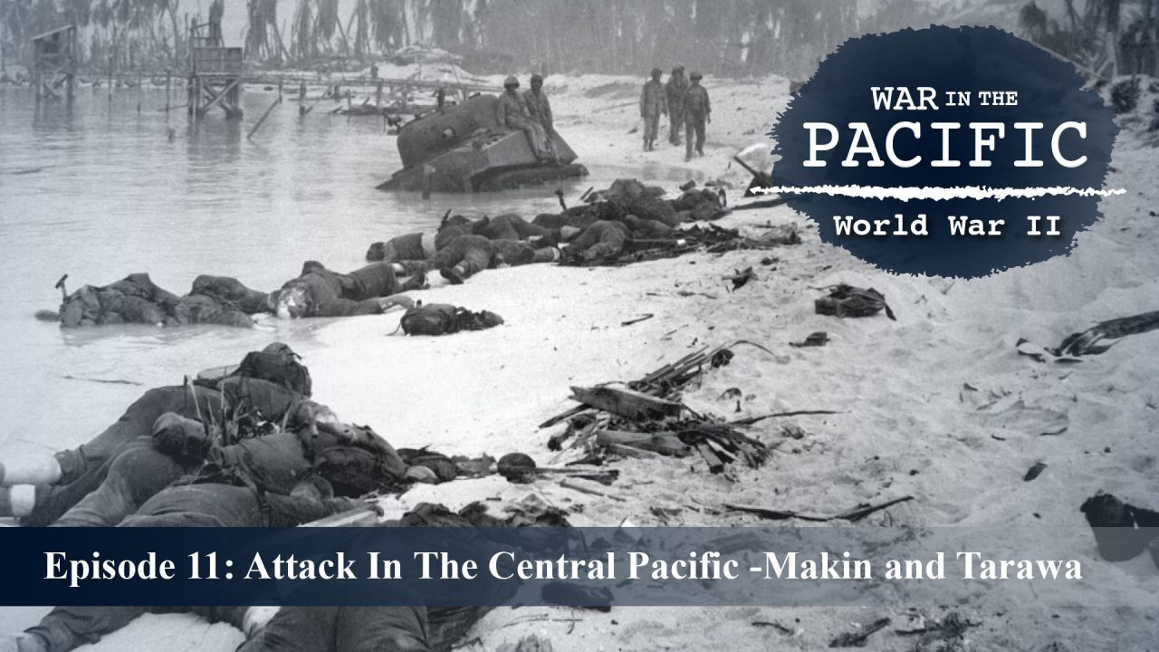 War In The Pacific – Episode 11: Attack In The Central Pacific – Makin and Tarawa