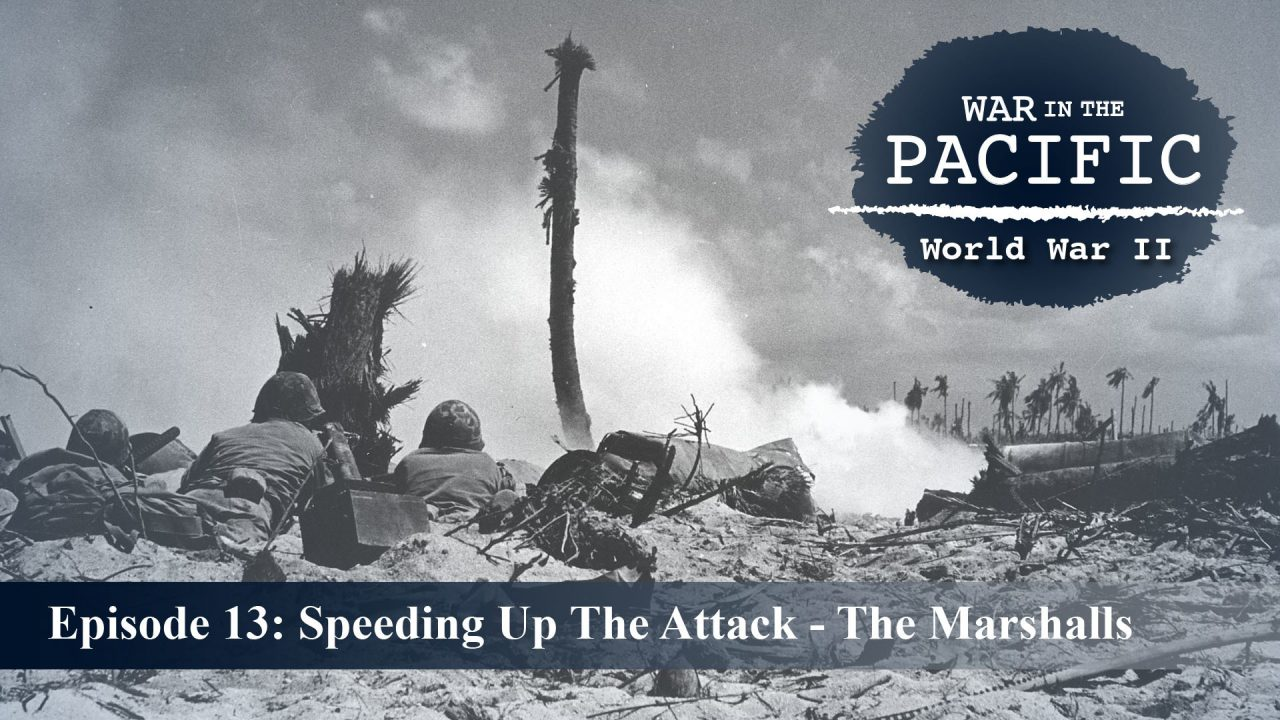 War In The Pacific – Episode 13: Speeding Up The Attack – The Marshalls