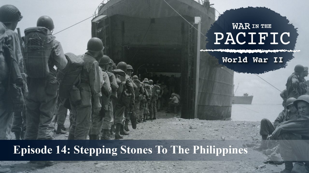 War In The Pacific – Episode 14: Stepping Stones To The Philippines