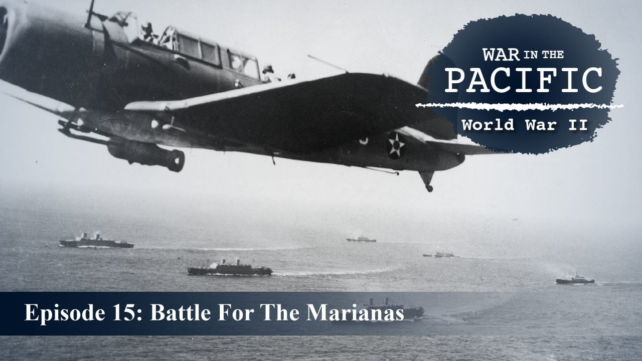 War In The Pacific – Episode 15: Battle For The Marianas