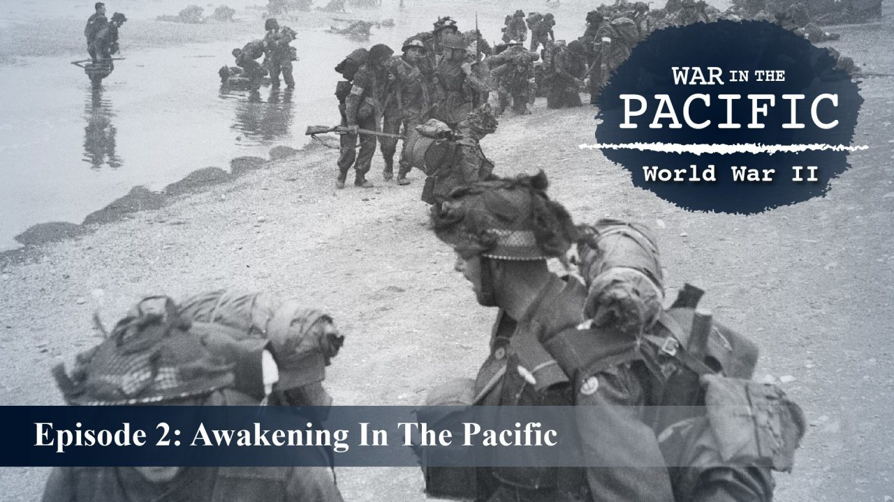 War In The Pacific – Episode 2 : Awakening In The Pacific