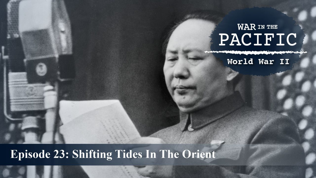 War In The Pacific – Episode 23: Shifting Tides In The Orient