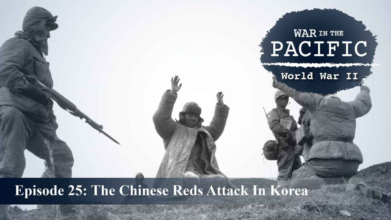 War In The Pacific – Episode 25: The Chinese Reds Attack In Korea