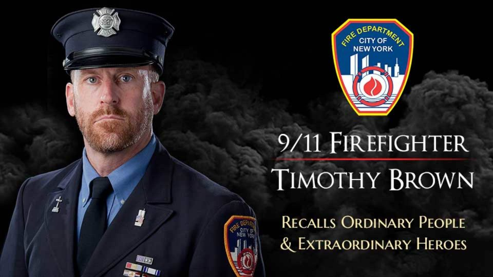 9/11 Firefighter Timothy Brown Recalls Ordinary People And Extraordinary Heroes