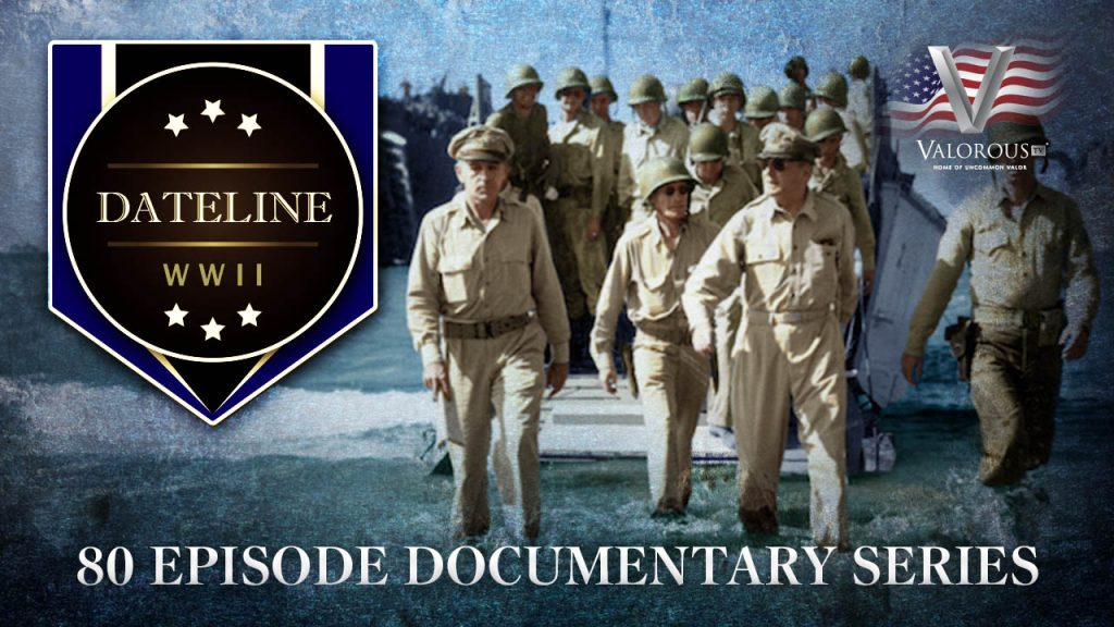 Valorous TV - Dateline World War II documentary series