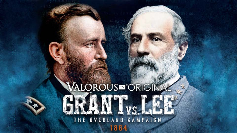Grant vs Lee Civil War documentary on Valorous TV heroic movies