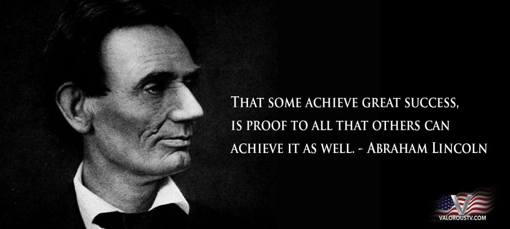Valorous TV - Abraham Lincoln quote - achieve greatness