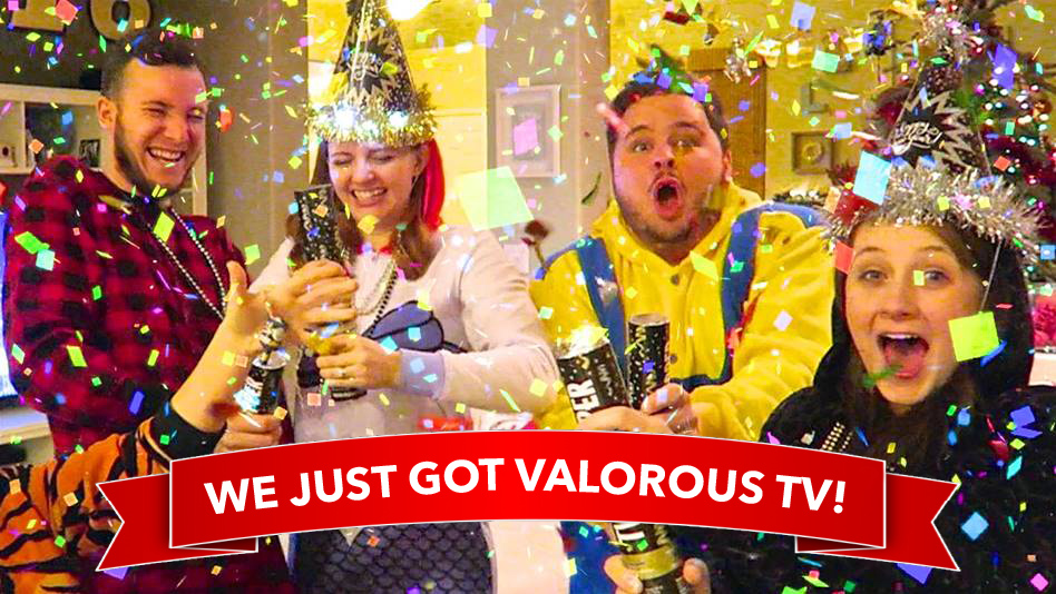 Be the life of the party - subscribe to Valorous TV