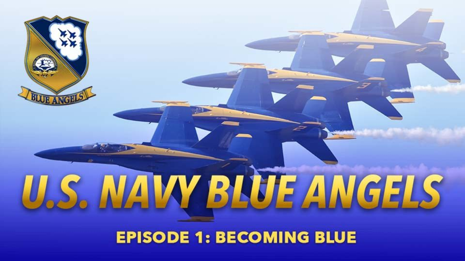 A Year In The Life Of The Blue Angels – Episode 1: Becoming Blue