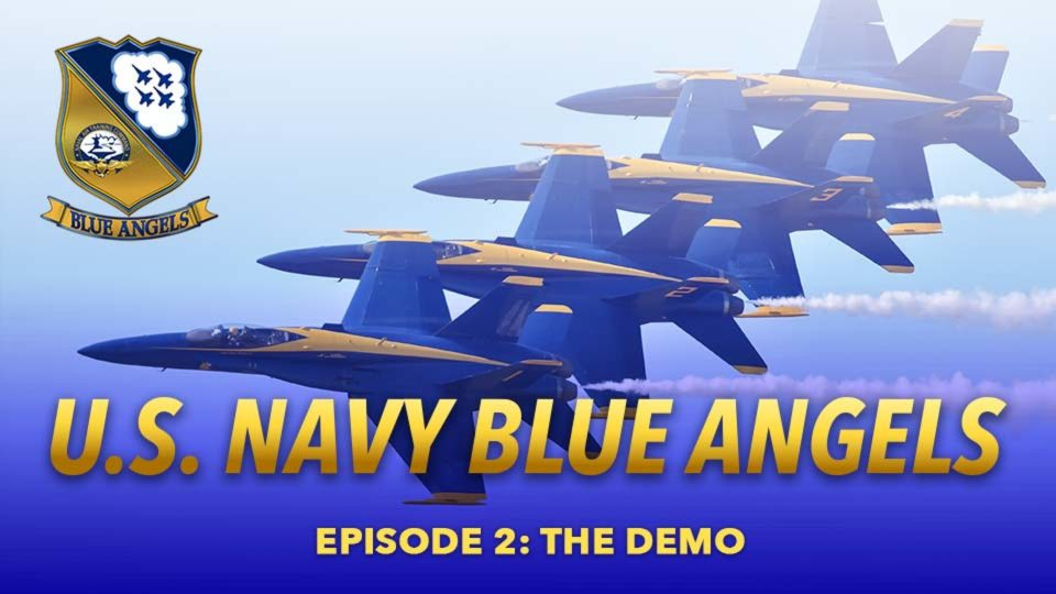 A Year In The Life Of The Blue Angels – Episode 2: The Demo