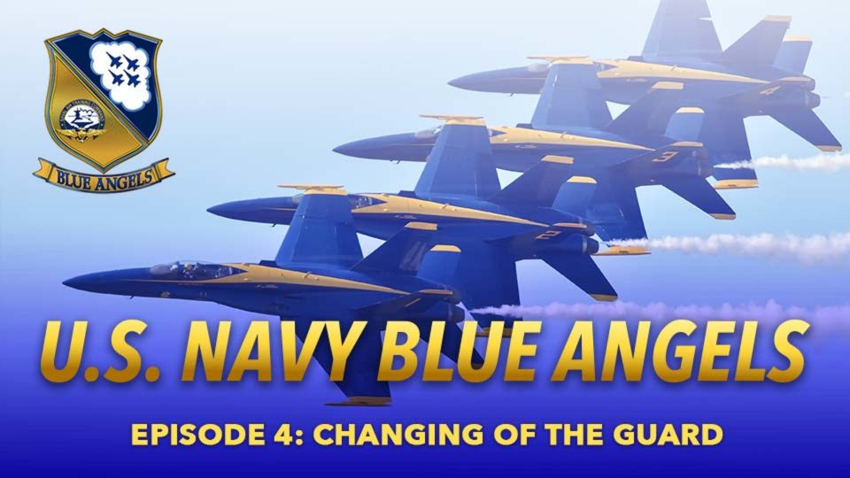 A Year In The Life Of The Blue Angels – Episode 4: Changing Of The Guard