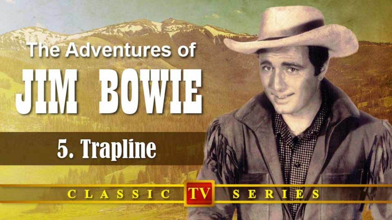 The Adventures Of Jim Bowie – Episode 5: Trapline