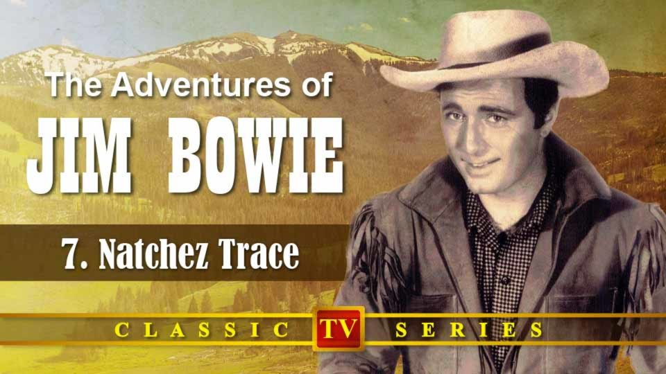 The Adventures Of Jim Bowie – Episode 7: Natchez Trace