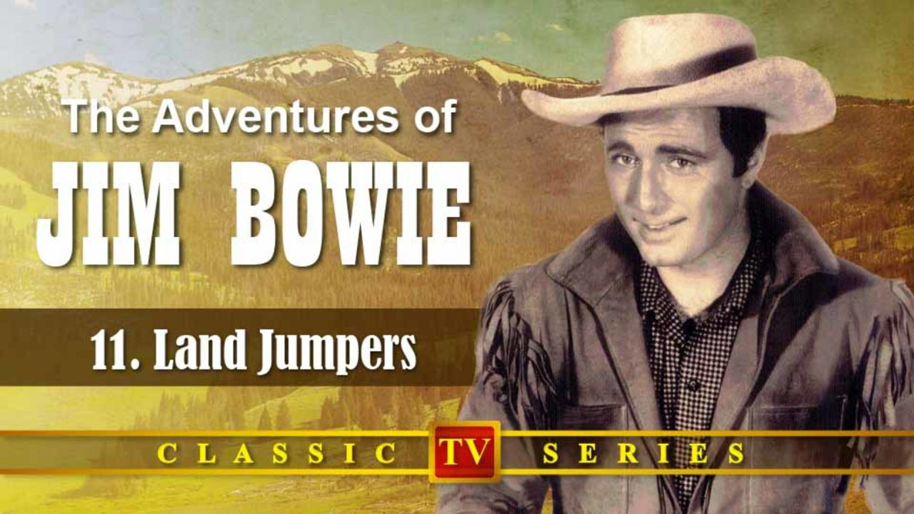 The Adventures Of Jim Bowie – Episode 11: Land Jumpers