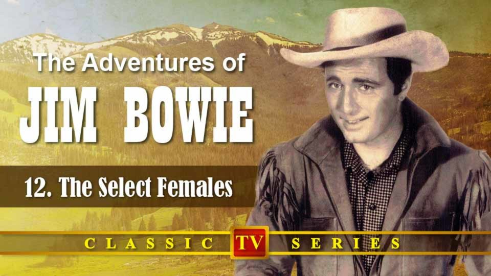 The Adventures Of Jim Bowie – Episode 12: The Select Females