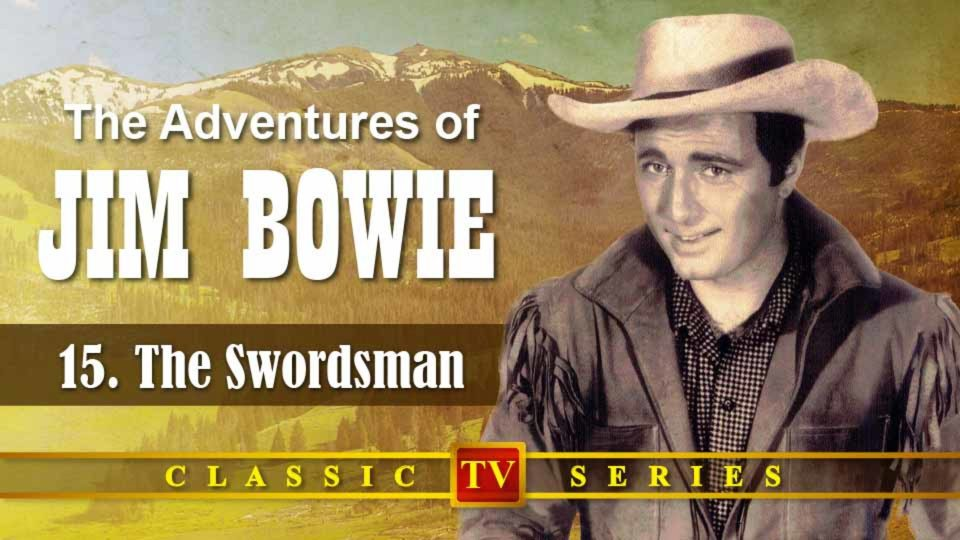 The Adventures Of Jim Bowie – Episode 15: The Swordsman