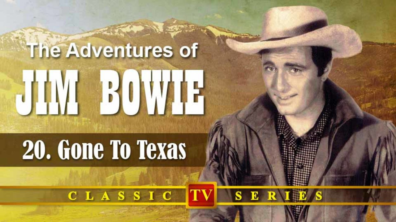 The Adventures Of Jim Bowie – Episode 20: Gone To Texas