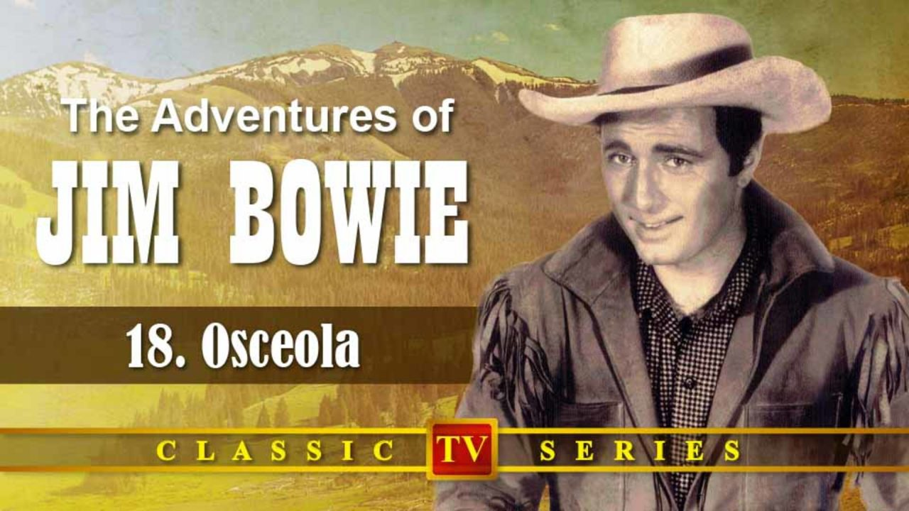 The Adventures Of Jim Bowie – Episode 18: Osceola
