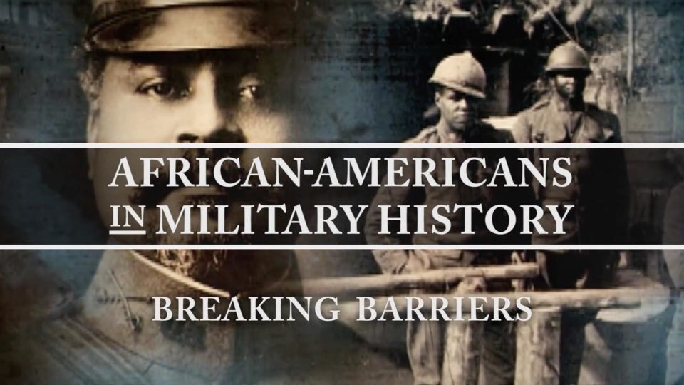 African-Americans In Military History: Breaking Barriers