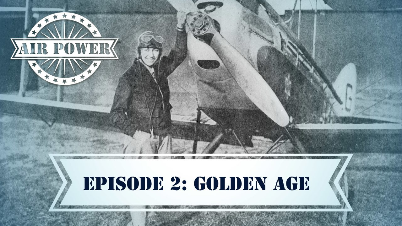 Air Power – Episode 2: Golden Age