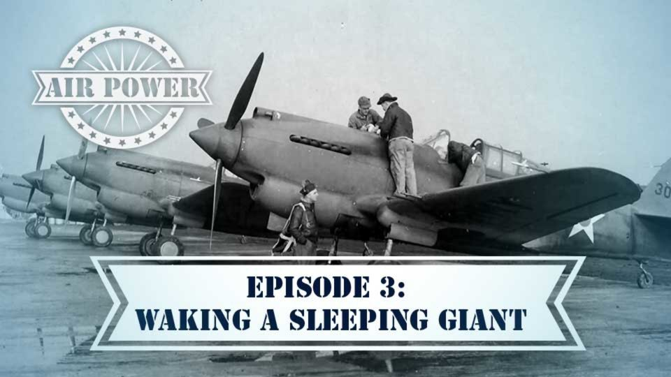 Air Power – Episode 3: Waking A Sleeping Giant