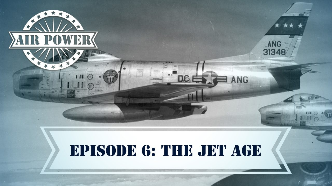 Air Power – Episode 6: The Jet Age