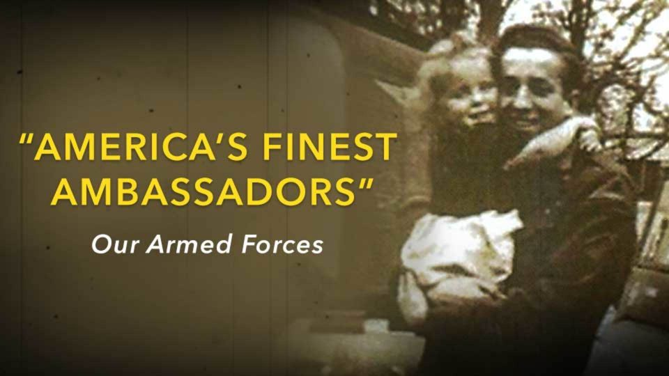 America's Finest Ambassadors – Our Armed Forces