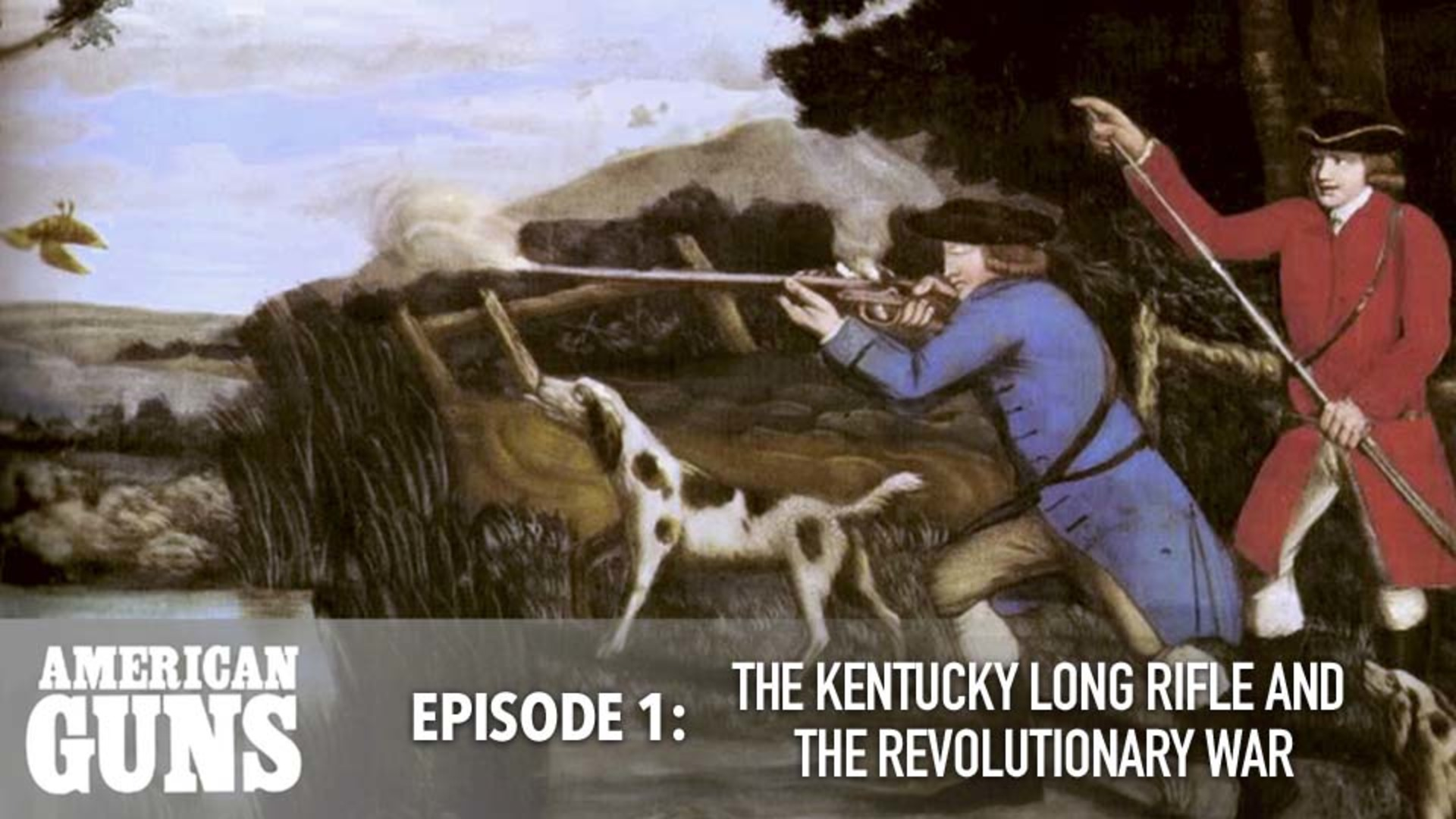 American Guns - Episode 1: The Kentucky Long Rifle And The