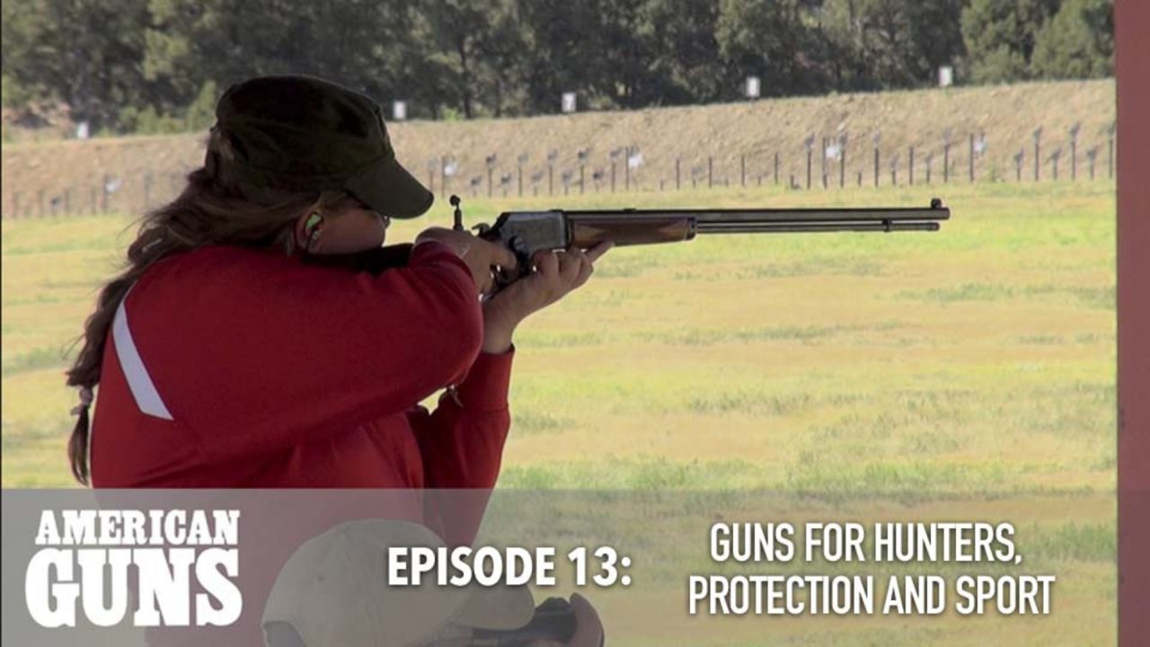 American Guns – Episode 13: Guns for Hunters, Protection and Sport