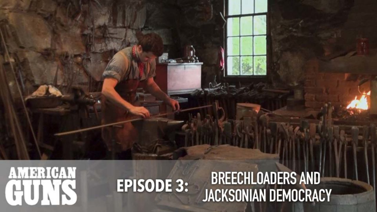 American Guns – Episode 3: Breechloaders And Jacksonian Democracy