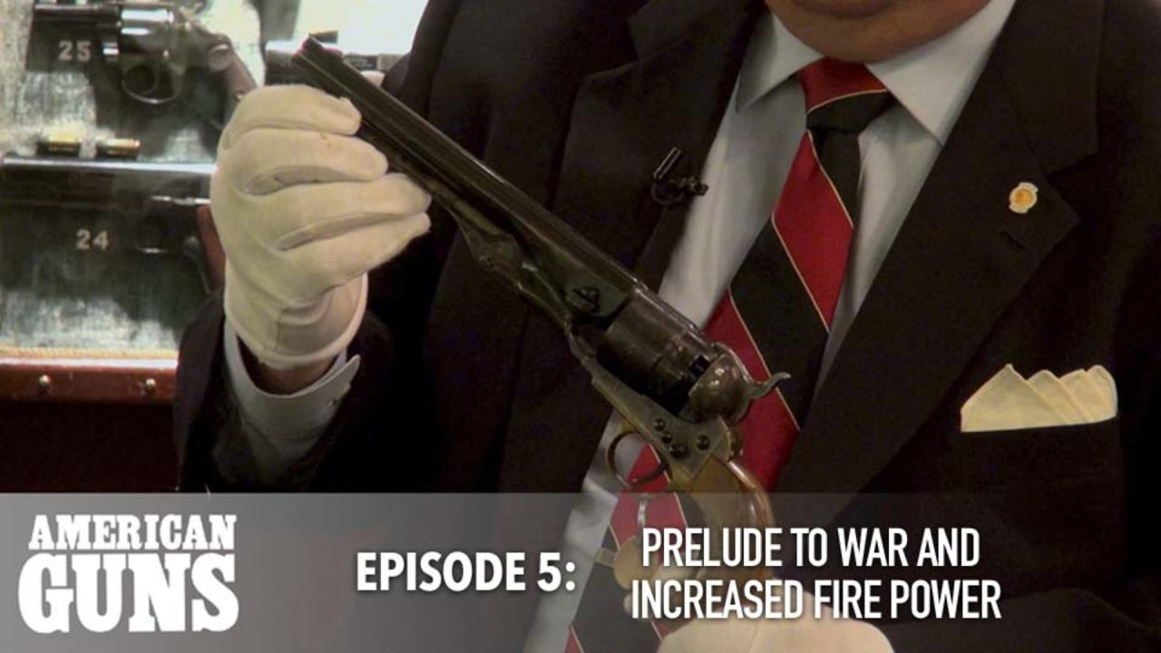 American Guns – Episode 5: Prelude To War And Increased Fire Power