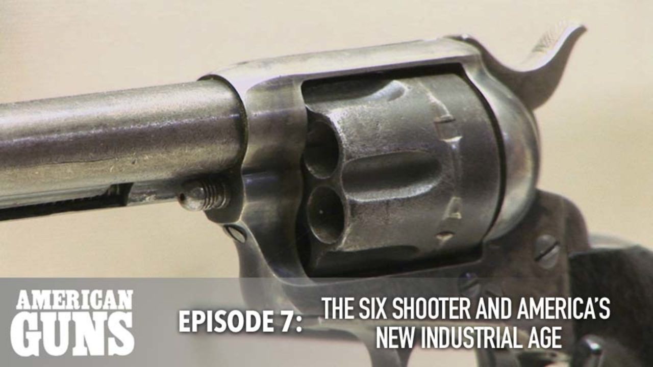 American Guns – Episode 7: The Six Shooter And America's New Industrial Age
