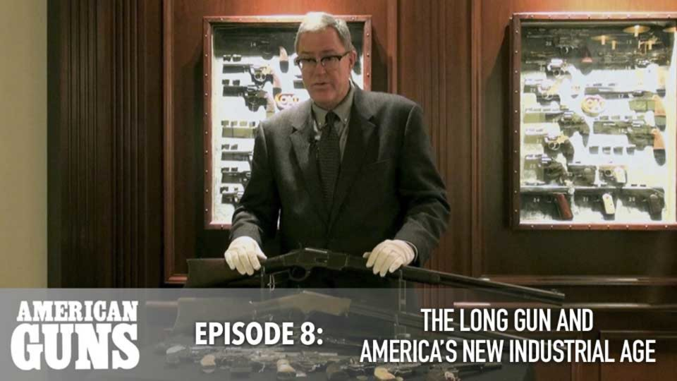 American Guns – Episode 8: The Long Gun And America's New Industrial Age