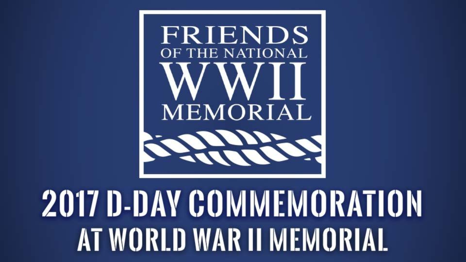 World War II Commemoration of D-Day At The World War II Memorial – 2017
