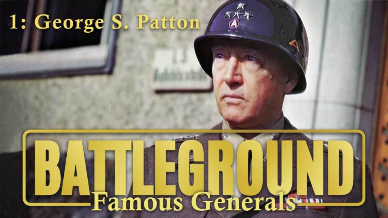 Battleground – Famous Generals – Episode 1: George S. Patton
