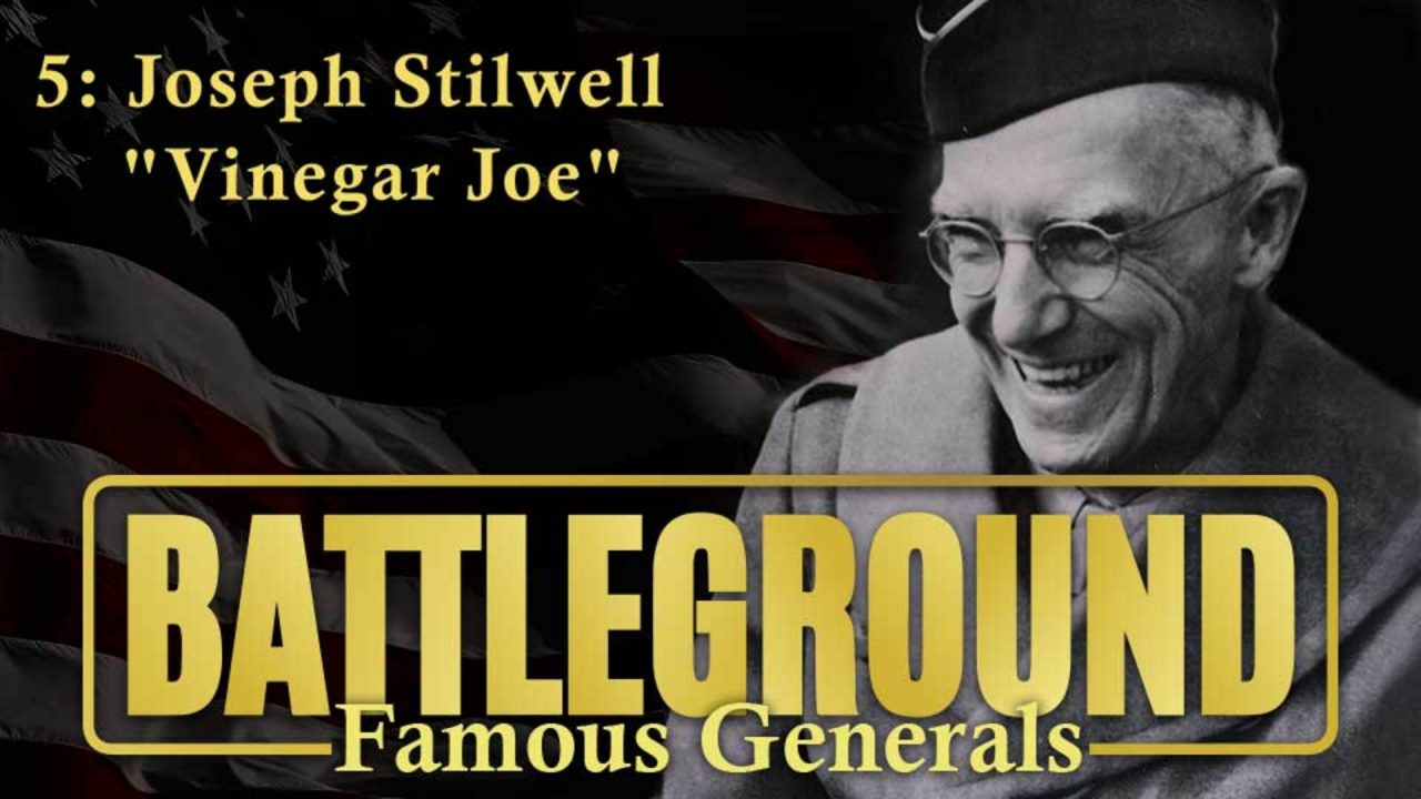 "Battleground – Famous Generals – Episode 5: Joseph ""Vinegar Joe"" Stilwell"