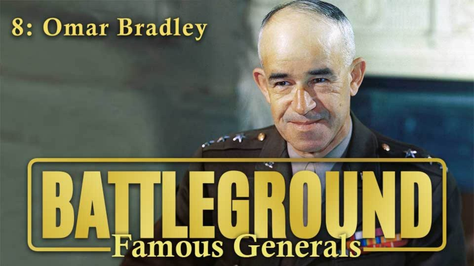 Battleground – Famous Generals Episode 8: Omar Bradley