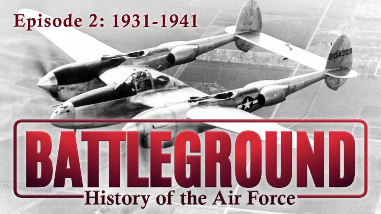 Battleground – History of the Air Force – Episode 2: 1931-1941