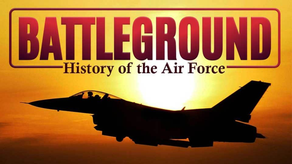 Battleground - History Of The Air Force