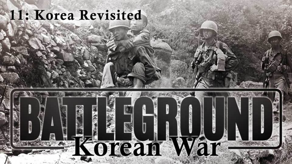 Battleground – Korea – Episode 11: Korea Revisited