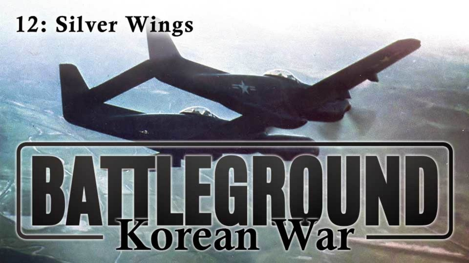 Battleground – Korea – Episode 12: Silver Wings