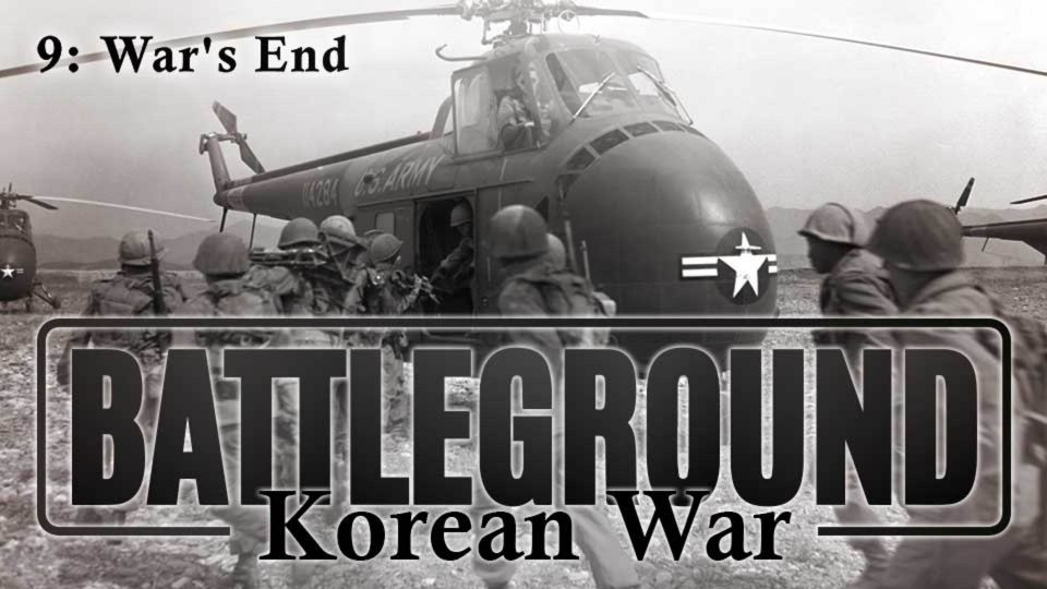 Battleground – Korea – Episode 9: War's End