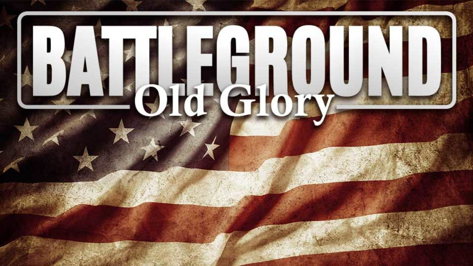 Battleground – Old Glory
