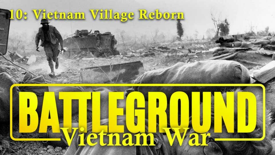 Battleground – Vietnam – Episode 10: Vietnam Village Reborn