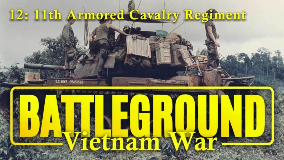 Battleground – Vietnam – Episode 12: 11th Armored Cavalry Regiment