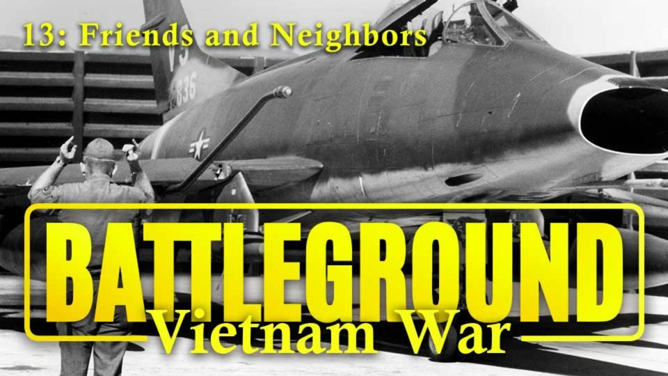 Battleground – Vietnam – Episode 13: Friends And Neighbors