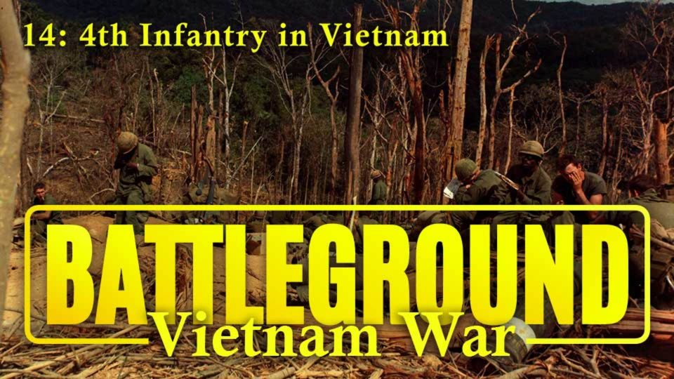Battleground – Vietnam – Episode 14: 4th Infantry In Vietnam