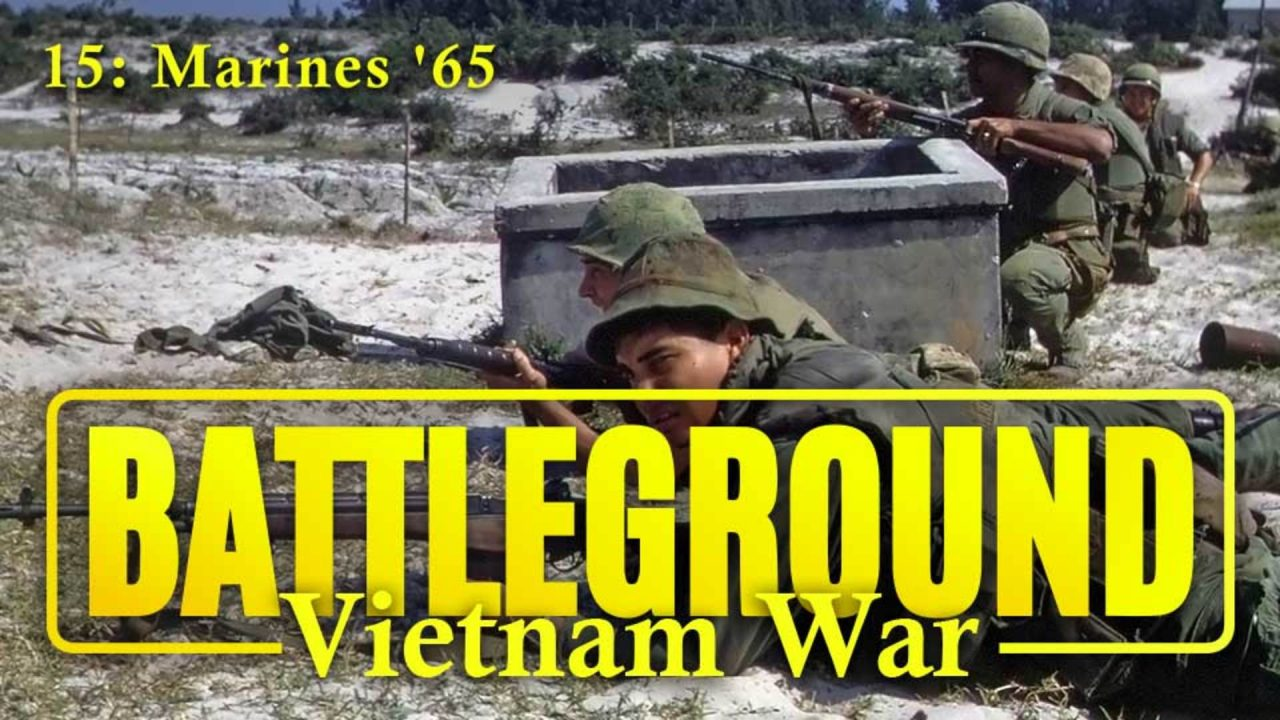 Battleground – Vietnam – Episode 15: Marines '65
