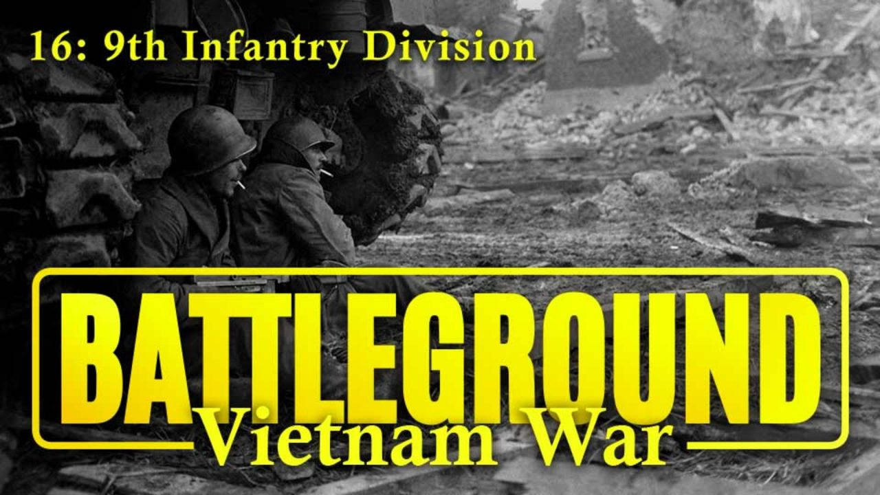Battleground – Vietnam – Episode 16: 9th Infantry Division